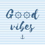 Good vibes vector postcard in nautical style Royalty Free Stock Photos
