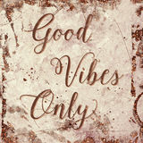 Good Vibes Only. Vintage background texture that reads Good Vibes Only. Artsy bohemian style Royalty Free Stock Photography