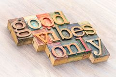 Good vibes only word abstract in wood type. Good vibes only word abstract in letterpress wood type printing blocks Stock Photos