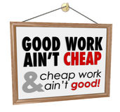 Good Work Ain't Cheap Store Sign Service Motto Saying Royalty Free Stock Image