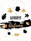 Goodbye Autumn golden lettering typography design with black leaves and brush strokes modern poster template. Vector Royalty Free Stock Photography