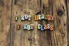 Got beauty class positive attitude letterpress font. Got beauty class positive attitude typography letterpress feminism leader leadership skills beautiful person stock photo