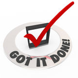 Got It Done Check Mark Box Finished Task Job Complete. The words Got it Done around a red check mark in a box to illustrate a job or task is finished or complete Royalty Free Stock Photography