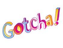 Gotcha - progettazione di iscrizione della mano Fotografie Stock