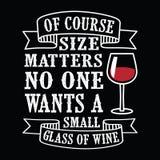 Größenangelegenheiten, Wein-lustiges Zitat und Sprechen stock abbildung