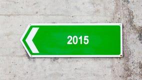 Grünes Zeichen - 2015 Stockfotos