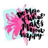 Gör mer av vad gör dig lycklig Arkivfoton