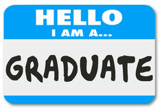Graduate Nametag Sticker Trained Education Student Learning Comp. Hello I Am a Graduate words on a name tag or sticker to introduce you as a student who has Stock Image