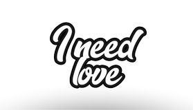 Graffiti text. I need love black beautiful graffiti text word expression typography isolated on white background suitable for a logo banner t shirt or brochure Royalty Free Stock Image