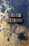 Grand Designs. The words grand designs written in antique letterpress printing blocks Stock Images