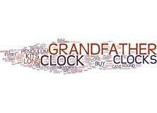 Grandfather Clocks Recapture The Magic Build Your Own Text Background Word Cloud Concept Royalty Free Stock Photography
