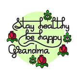 Grandma  Stay Healthy, Be Happy. Vector greeting card. Royalty Free Stock Images