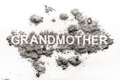 Grandmother word written in ash as old woman family cremation. Concept and death of old age background stock photos