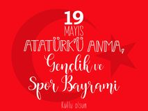 Graphic design to the Turkish holiday 19 mayis Ataturk`u Anma, Genclik ve Spor Bayrami, translation: 19 may Commemoration of Atat. Vector illustration 19 mayis Stock Image