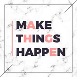 Graphic slogan print with marble texture, Make things happen slogan. T-shirt apparels print tee design royalty free illustration