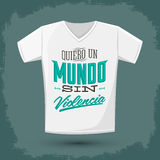 Graphic T- shirt design - Quiero un Mundo sin violencia - I want a world without violence spanish text Stock Photo