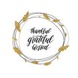 Grateful, blessed, thankful text in autumn gold shiny wreath. Happy Thanksgiving day card, grateful, blessed, thankful text in autumn gold shiny wreath of leaves Royalty Free Stock Photo