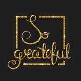So grateful golden text for card. Modern brush calligraphy. Royalty Free Stock Photos
