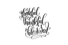 Grateful thankful blessed hand lettering inscription to thanksgiving day. November holiday design, calligraphy vector illustration stock illustration