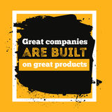 Great companies are built on great products Royalty Free Stock Photo