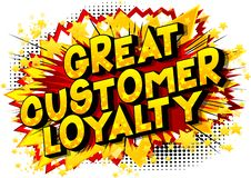 Great Customer Loyalty - Comic book style words. vector illustration