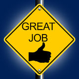 Great Job. An illustration of Great Job Road Sign. Suitable as congratulatory note or post Stock Photos