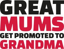 Great Mums get promoted to grandma. Slogan. Great Mums get promoted to grandma. Slogan vector Stock Photos