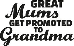 Great Mums get promoted to grandma. Vector Royalty Free Stock Image
