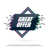 Great Offer with distorted glitch . Concept label in trendy glitch effect. Vector Illustration Stock Image