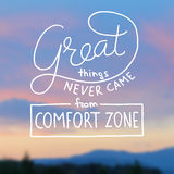 Great things never came from comfort zone hand lettering on blurred photo background. Vector illustration for your design Royalty Free Stock Photo