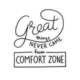 Great things never came from comfort zone hand lettering on white background. Vector illustration for your design Royalty Free Stock Photos