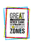 Great Things Never Came From Comfort Zones Motivation Quote Inside Bright Grunge Frame. Vector Typography Concept. Great Things Never Came From Comfort Zones royalty free illustration
