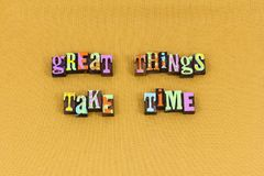 Great things take time action typography royalty free stock photos
