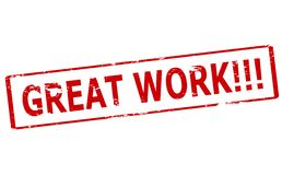Great work. Rubber stamp with text great work inside,  illustration Stock Photo