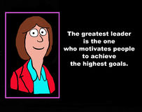 The Greatest Leader. Business illustration showing a businesswoman with the words, 'The greatest leader is the one who motivates people to achieve the highest Stock Photo
