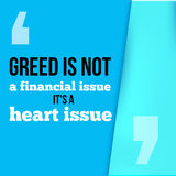 Greed is not a financial issue, its heart .Follow your way, success in business motivational quote, modern typography Stock Images