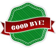 Green badge with GOOD BYE   text on red ribbon. Royalty Free Stock Photo