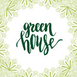 Green house. Calligraphic brush lettering. Cute eco green frame. Vector illustration Royalty Free Stock Image