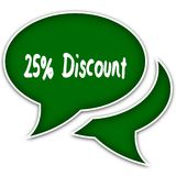 Green speech balloons with 25 PERCENT DISCOUNT text message. Illustration Stock Photos