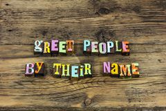 Greet people name consideration friendly remember welcome introduce. Greet people name coneration friendly remember welcome introduce typography word friends stock image