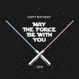 Greeting card for birthday with crossed laser swords and quote. May the force be with you. Vintage vector illustration. Greeting card for birthday with crossed Royalty Free Stock Photo