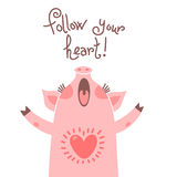 Greeting card with cute piglet. Sweet pig says follow your heart. Stock Image