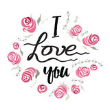 Greeting card flowers with hand drawn lettering text I love you and roses Royalty Free Stock Photography