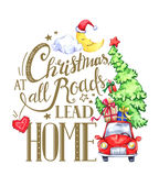Greeting card of hand-drawn lettering, watercolor car with tree and holidays decorations.