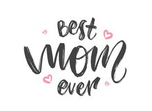 Greeting card with handwritten lettering of Best Mom Ever and pink hearts. Happy Mothers Day stock illustration