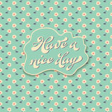 Greeting card - have a nice day Royalty Free Stock Images