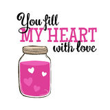 Greeting Card with lettering. Valentines Day Greeting Card with glass jar and lettering. You fill my heart with love. Vector hand drawn illustration Stock Photos
