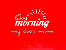 A greetings card of good morning mom, vector. royalty free illustration