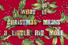 Grinch Christmas means more joy typography. Grinch stole Christmas means more joy typography letterpress what if blessed joyful believe grateful thankful stock photo