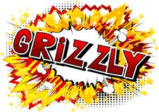Grizzly - Vector illustrated comic book style phrase. royalty free illustration